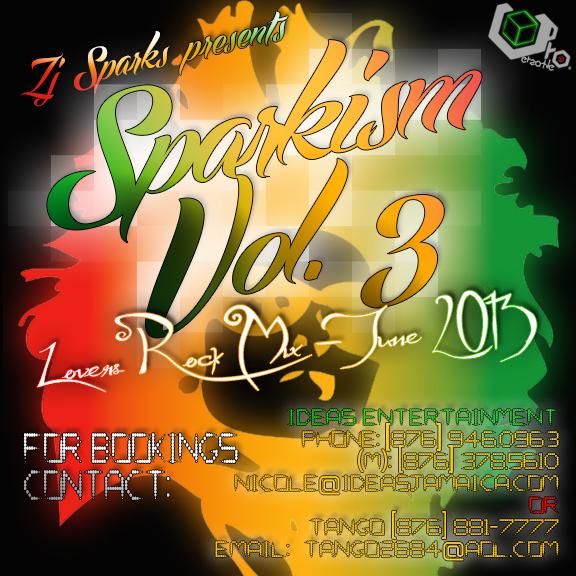ZJ SPARKS presents SPARKISM Volume 3 – Reggae Megamix